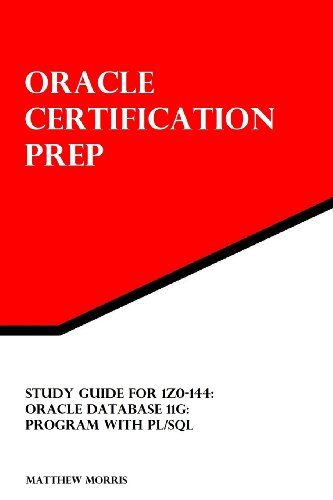 Study Guide for 1Z0-144: Oracle Database 11g: Program with PL/SQL: Oracle Certification Prep von CreateSpace Independent Publishing Platform