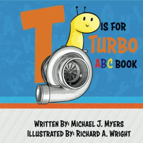 T is for Turbo: ABC Book (Motorhead Garage Series, Band 5) von CreateSpace Independent Publishing Platform