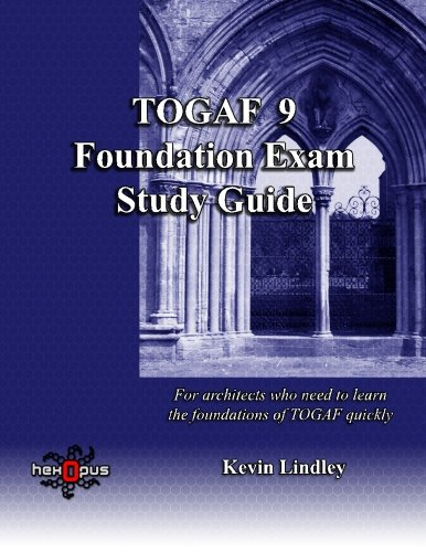 TOGAF 9 Foundation Exam Study Guide: For busy architects who need to learn TOGAF 9 quickly von CreateSpace Independent Publishing Platform