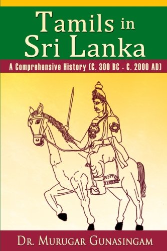 Tamils in Sri Lanka: A Comprehensive History (C. 300 BC - C. 2000 AD) von CreateSpace Independent Publishing Platform