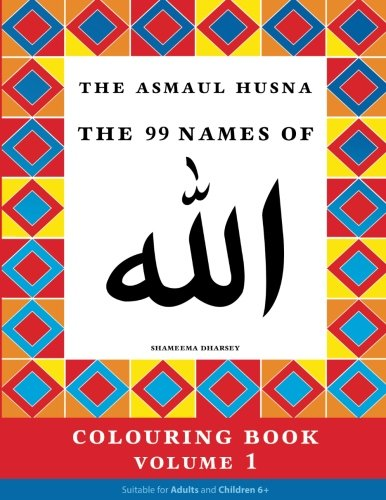 The Asmaul Husna Colouring Book Volume 1: The 99 Names of Allah von CreateSpace Independent Publishing Platform