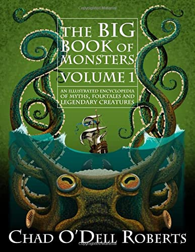 The Big Book of Monsters Volume One: An Illustrated Encyclopedia of Myths, Folktales and Legendary Creatures von CreateSpace Independent Publishing Platform