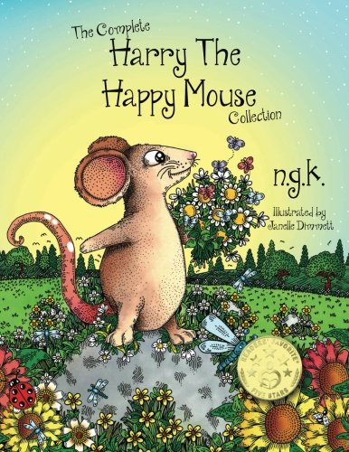 The Complete Harry The Happy Mouse Collection: All four Harry The Happy Mouse Books - Teaching The Value Of Kindness von CreateSpace Independent Publishing Platform