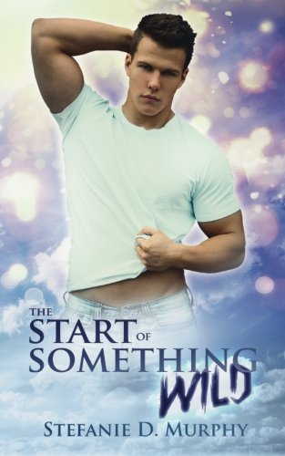 The Start of Something Wild (The Start Series) von CreateSpace Independent Publishing Platform