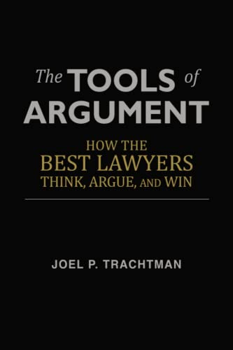 The Tools of Argument: How the Best Lawyers Think, Argue, and Win von CreateSpace Independent Publishing Platform