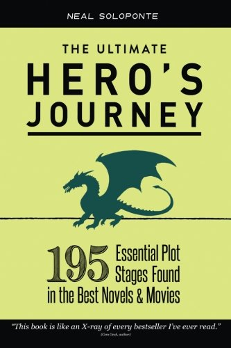 The Ultimate Hero's Journey: 195 Essential Plot Stages Found in the Best Novels & Movies von CreateSpace Independent Publishing Platform