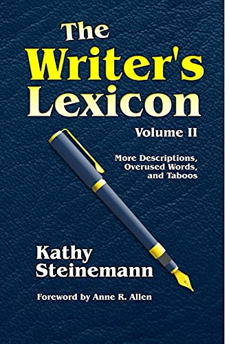 The Writer's Lexicon Volume II: More Descriptions, Overused Words, and Taboos von CreateSpace Independent Publishing Platform