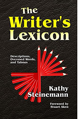The Writer's Lexicon: Descriptions, Overused Words, and Taboos von CreateSpace Independent Publishing Platform