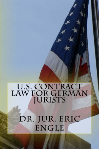 U.S. Contract Law for German Jurists von CreateSpace Independent Publishing Platform