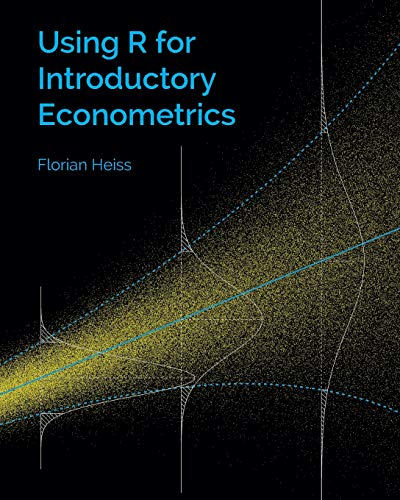 Using R for Introductory Econometrics von CreateSpace Independent Publishing Platform
