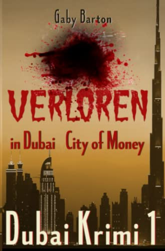 Verloren in Dubai - City of Money: 1. Ermittlungsfall für Hekate Schmidt von CreateSpace Independent Publishing Platform