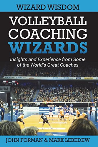 Volleyball Coaching Wizards - Wizard Wisdom: Insights and experience from some of the world's best coaches von CreateSpace Independent Publishing Platform