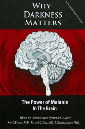 WHY DARKNESS MATTERS:  (New and Improved): The Power of Melanin in the Brain von CreateSpace Independent Publishing Platform