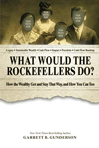 What Would the Rockefellers Do?: How the Wealthy Get and Stay That Way, and How You Can Too von CreateSpace Independent Publishing Platform