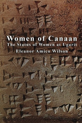 Women of Canaan: The Status of Women at Ugarit von CreateSpace Independent Publishing Platform