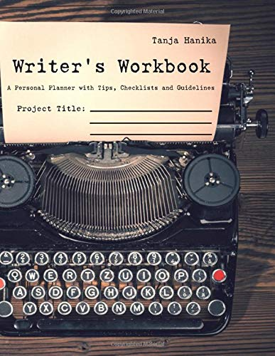 Writer´s Workbook: A Personal Planner with Tips, Checklists and Guidelines von CreateSpace Independent Publishing Platform