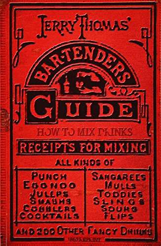 Jerry Thomas' Bartenders Guide: How To Mix Drinks 1862 Reprint: A Bon Vivant's Companion von Createspace Independent Publishing Platform