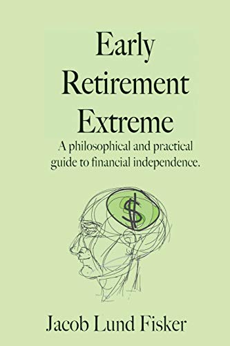 Early Retirement Extreme: A philosophical and practical guide to financial independence von Brand: CreateSpace Independent Publishing Platform