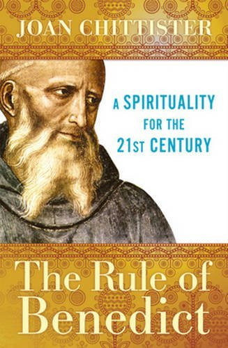 The Rule of Benedict: A Spirituality for the 21st Century (Spiritual Legacy Series) von CROSSROAD PUB