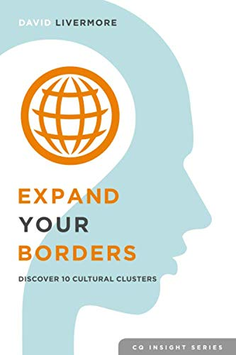 Expand Your Borders: Discover Ten Cultural Clusters (CQ Insight Series, Band 1) von Cultural Intelligence Center