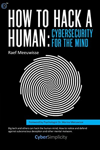 How to Hack a Human: Cybersecurity for the Mind von Cyber Simplicity Ltd