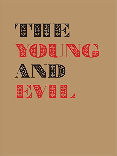 The Young and Evil: Queer Modernism in New York, 1930-1955 von David Zwirner