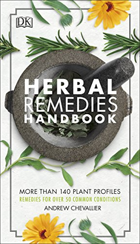 Herbal Remedies Handbook: More Than 140 Plant Profiles; Remedies for Over 50 Common Conditions von Dorling Kindersley Ltd.