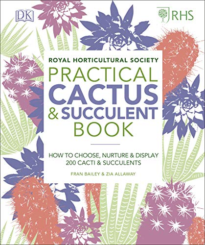 RHS Practical Cactus and Succulent Book: How to Choose, Nurture, and Display more than 200 Cacti and Succulents von Dorling Kindersley Ltd.
