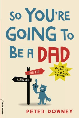 So You're Going to Be a Dad, revised edition von Da Capo Lifelong Books