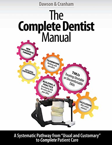 The Complete Dentist Manual: The Essential Guide to Being a Complete Care Dentist von Dawson Academy, The