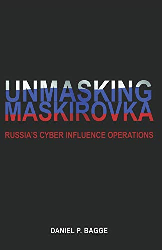 Unmasking Maskirovka: Russia's Cyber Influence Operations von Defense Press