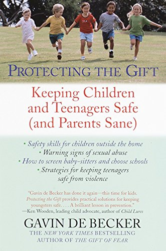 Protecting the Gift: Keeping Children and Teenagers Safe (and Parents Sane) von Dell