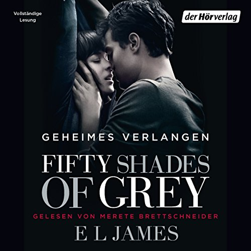 Fifty Shades of Grey 1: Geheimes Verlangen von Der Hörverlag