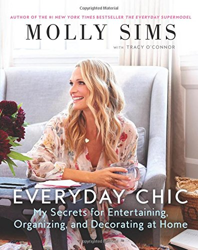 Everyday Chic: My Secrets for Entertaining, Organizing, and Decorating at Home von Harper Collins Publ. USA