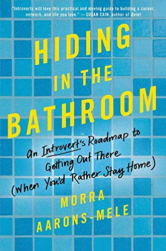 Hiding in the Bathroom: An Introvert's Roadmap to Getting Out There (When You'd Rather Stay Home) von Harper Collins Publ. USA