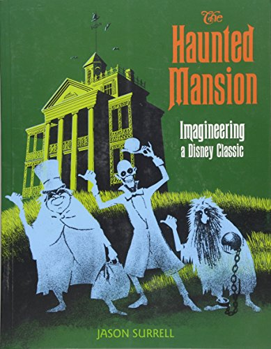 The Haunted Mansion: Imagineering a Disney Classic (From the Magic Kingdom) von Disney Editions