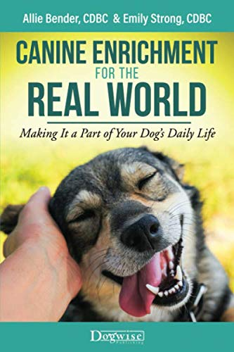 Canine Enrichment for the Real World: Making It a Part of Your Dog's Daily Life von Dogwise Publishing