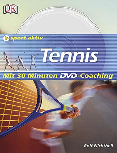 Tennis: Mit 30 Minuten DVD-Coaching von Dorling Kindersley