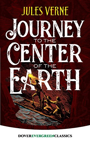 Journey to the Center of the Earth (Dover Evergreen Classics) von Dover Publications Inc.