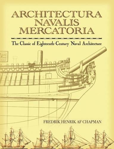 Architectura Navalis Mercatoria: The Classic of Eighteenth-Century Naval Architecture (Dover Books on Architecture) von Dover Publications Inc.