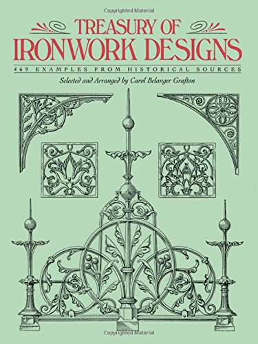 Treasury of Ironwork Designs: 469 Examples from Historical Sources: 400 Examples from Historical Sources (Dover Pictorial Archives) (Dover Pictorial Archive Series) von Dover Publications Inc.