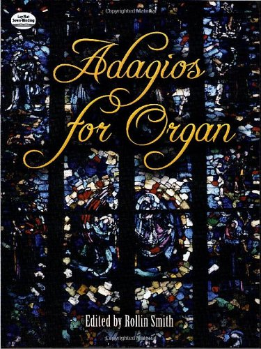 Adagios -For Organ-: Noten, Sammelband für Orgel (Dover Music for Organ) von Dover Publications