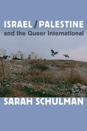 Israel/Palestine and the Queer International von Duke University Press