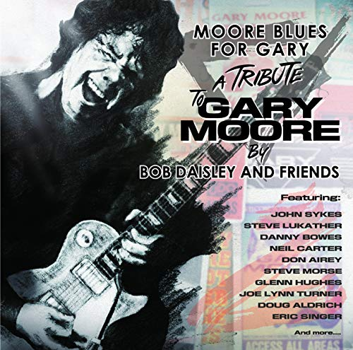 Bob Daisley & Friends - Moore Blues for Gary: a Tribute to Gary Moore von EARMUSIC