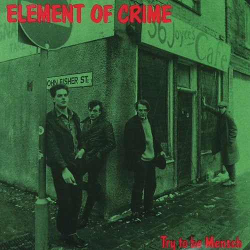 Try to Be Mensch von ELEMENT OF CRIME
