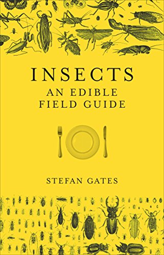 Insects: An Edible Field Guide von Random House Uk; Ebury Press