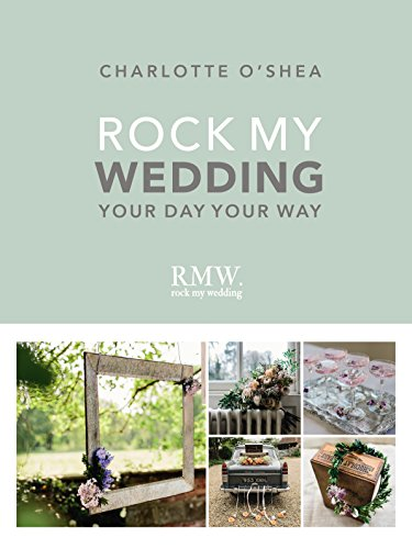 Rock My Wedding: Your Day Your Way von Random House UK Ltd