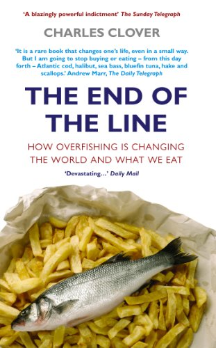 The End Of The Line: How Overfishing Is Changing the World and What We Eat von Ebury Press