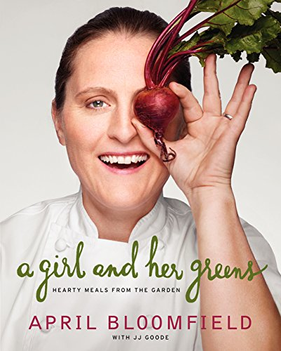 A Girl and Her Greens: Hearty Meals from the Garden von Harper Collins Publ. USA