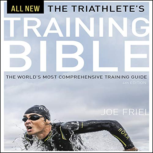 The Triathlete's Training Bible: The World's Most Comprehensive Training Guide, 4th Ed. von Echo Point Books & Media, LLC